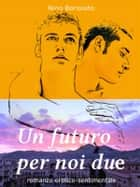 Un futuro per noi due ebook by Nino Bonaiuto