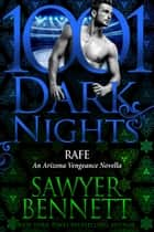 Rafe: An Arizona Vengeance Novella ebook by Sawyer Bennett