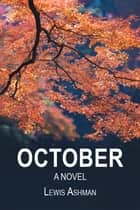 October - A Novel ebook by Lewis Ashman