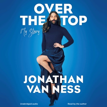 Over the Top audiobook by Jonathan Van Ness