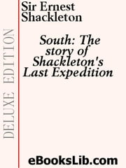South - The Story of Shackleton's Last Expedition ebook by Shackleton, Sir Ernest