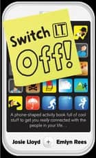 Switch It Off ebook by Emlyn Rees, Josie Lloyd