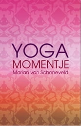 Yogamomentje ebook by Marian van Schoneveld