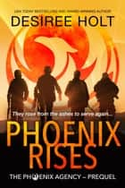 Phoenix Rises - The Phoenix Agency ebook by