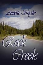Rock Creek ebook by Annette Snyder