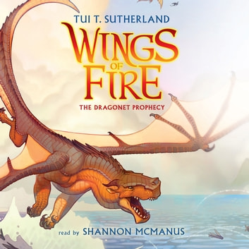 Wings of Fire, Book #1: The Dragonet Prophecy audiobook by Tui T. Sutherland