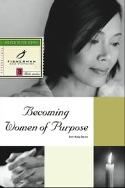 Becoming Women of Purpose ebook by Ruth Haley Barton