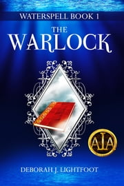 Waterspell Book 1: The Warlock ebook by Deborah J. Lightfoot