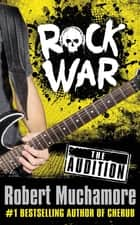 The Audition - World Book Day 2014 ebook by Robert Muchamore