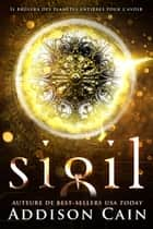 Sigil ebook by Addison Cain