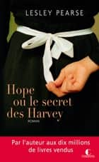 Hope ou le secret des Harvey ebook by Lesley Pearce