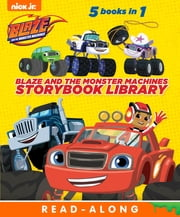 Blaze and the Monster Machines Storybook Library (Blaze and the Monster Machines) eBook by Nickelodeon Publishing