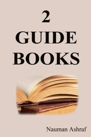 2 Guide Books ebook by Nauman Ashraf