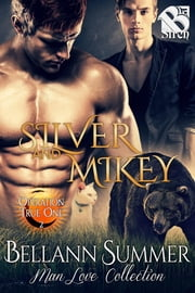 Silver and Mikey ebook by Bellann Summer
