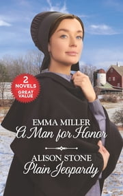 A Man for Honor and Plain Jeopardy - A Man for Honor\Plain Jeopardy ebook by Emma Miller, Alison Stone