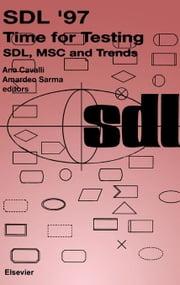 SDL '97: Time for Testing: SDL, MSC and Trends ebook by Cavalli, A.