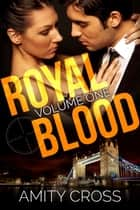 Royal Blood: Volume One ebook by Amity Cross