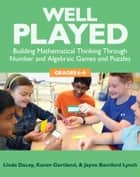 Well Played, 6-8 - Building Mathematical Thinking Through Number and Algebraic Games and Puzzles, 6-8 電子書籍 by Jayne Bamford Lynch, Karen Gartland, Linda Dacey