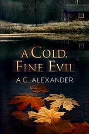 A Cold, Fine Evil ebook by A.C. Alexander