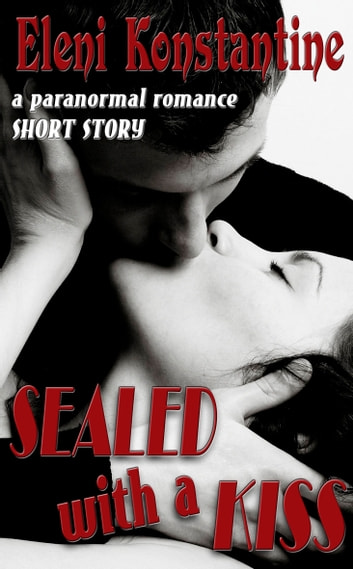 Sealed With a Kiss ebook by Eleni Konstantine