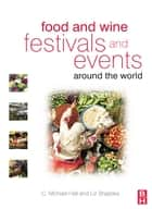 Food and Wine Festivals and Events Around the World ebook by C. Michael Hall, Liz Sharples