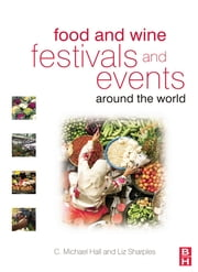 Food and Wine Festivals and Events Around the World ebook by C. Michael Hall,Liz Sharples