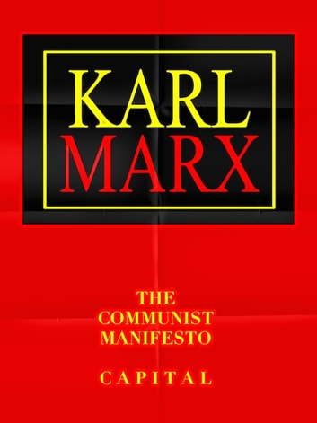 Karl Marx The Communist Manifesto & Capital eBook by Karl Marx,Friedrich Engels