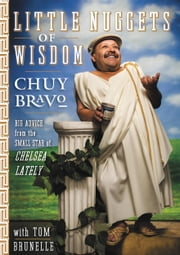 Little Nuggets of Wisdom ebook by Chuy Bravo,Tom Brunelle