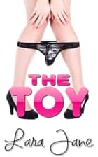 The Toy ebook by Lara Jane