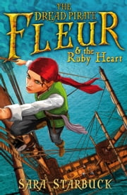 Dread Pirate Fleur and the Ruby Heart ebook by Sara Starbuck