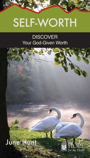Self Worth ebook by June Hunt