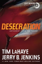 Desecration - Antichrist Takes the Throne ebook by Tim LaHaye,Jerry B. Jenkins
