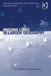 Missing Links in Labour Geography ebook by Ann Cecilie Bergene,Dr Sylvi B Endresen,Professor Hege Merete Knutsen,Prof Dr Christine Tamásy