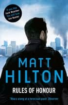 Rules of Honour - The eighth Joe Hunter thriller ebook by Matt Hilton