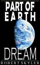 Part of Earth - Dream (Simple English Edition) ebook by Robert Skyler