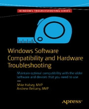 Windows Software Compatibility and Hardware Troubleshooting ebook by Andrew Bettany,Mike  Halsey