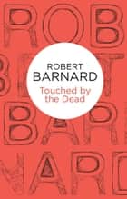 Touched by the Dead ebook by Robert Barnard