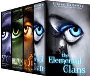 The Elemental Clan Series Boxed Set ebook by Elaine Calloway
