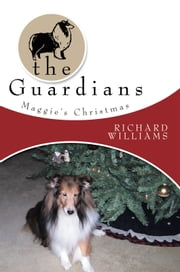The Guardians - Maggie's Christmas ebook by Richard Williams