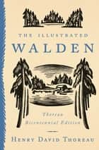 The Illustrated Walden - Thoreau Bicentennial Edition ebook by Henry David Thoreau