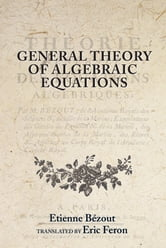 General Theory of Algebraic Equations ebook by Etienne Bézout