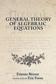 General Theory of Algebraic Equations ebook by Eric Feron,Etienne Bézout