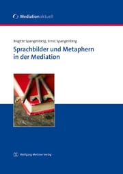 Sprachbilder und Metaphern in der Mediation ebook by Brigitte Spangenberg, Ernst Spangenberg