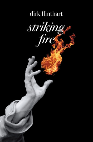Striking Fire - a Dirk Flinthart collection ebook by Dirk Flinthart