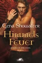 Angels of the Dark - Himmelsfeuer ebook by Gena Showalter