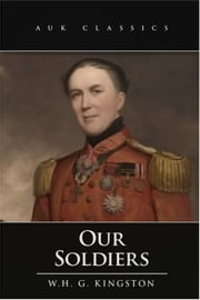 Our Soldiers ebook by William Henry Giles Kingston