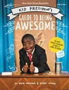 Kid President's Guide to Being Awesome eBook by Robby Novak, Brad Montague