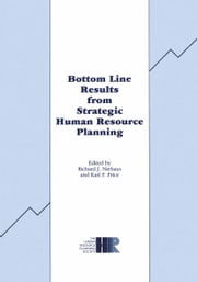 Bottom Line Results from Strategic Human Resource Planning ebook by R.J. Niehaus, K.F. Price