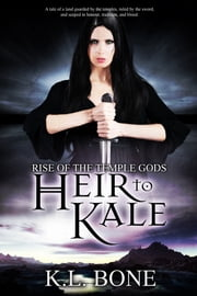 Heir to Kale ebook by K.L. Bone