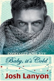 Baby, it's Cold ebook by Josh Lanyon
